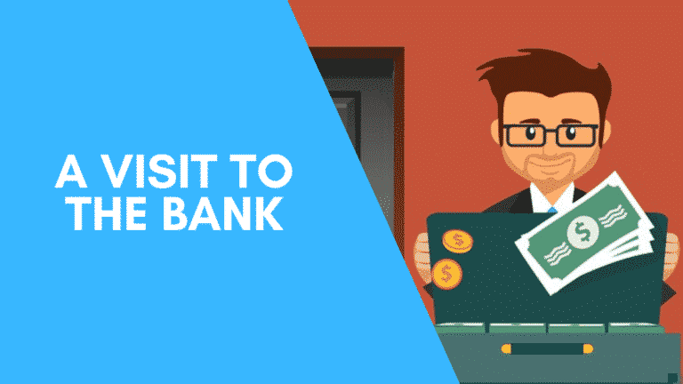 a visit to the bank