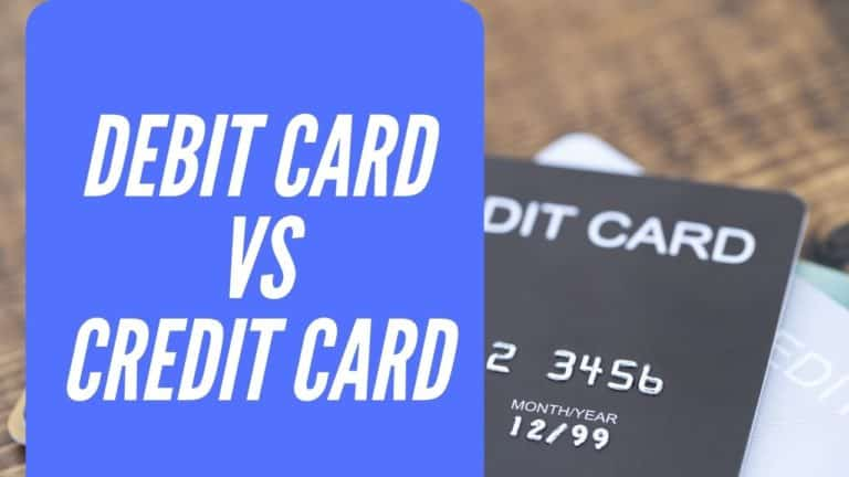 What is the difference between a Debit card and Credit card?